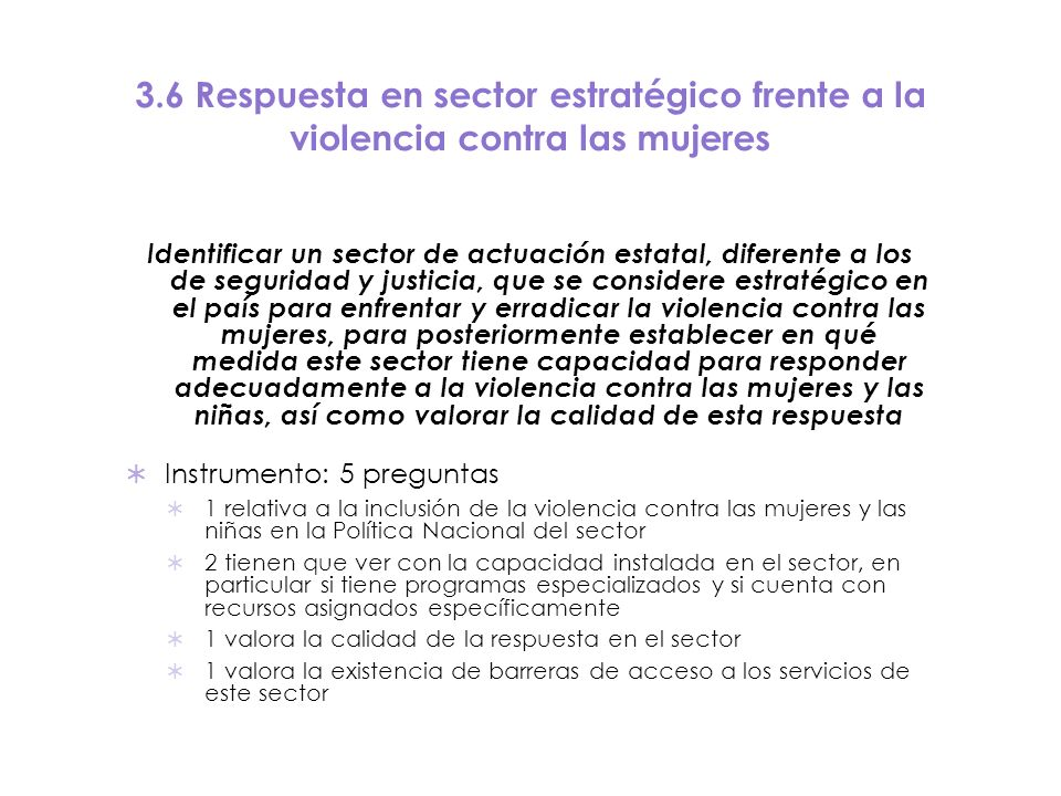 3.6 Respuesta en sector estratégico frente a la violencia contra las mujeres Identificar un sector de actuación estatal, diferente a los de seguridad