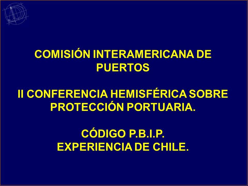 COMISIÓN INTERAMERICANA DE PUERTOS II CONFERENCIA HEMISFÉRICA SOBRE PROTECCIÓN PORTUARIA.