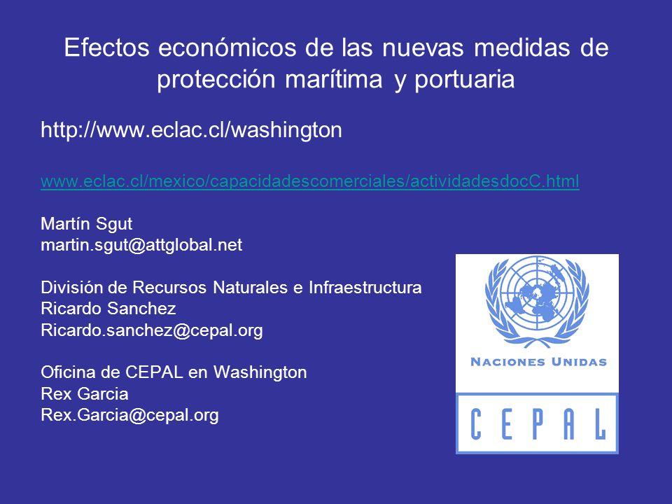 Efectos económicos de las nuevas medidas de protección marítima y portuaria http://www.eclac.cl/washington www.eclac.cl/mexico/capacidadescomerciales/