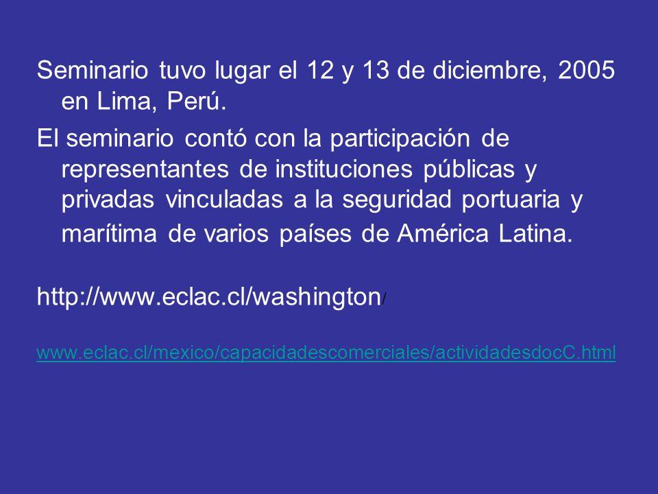 Seminario tuvo lugar el 12 y 13 de diciembre, 2005 en Lima, Perú. El seminario contó con la participación de representantes de instituciones públicas