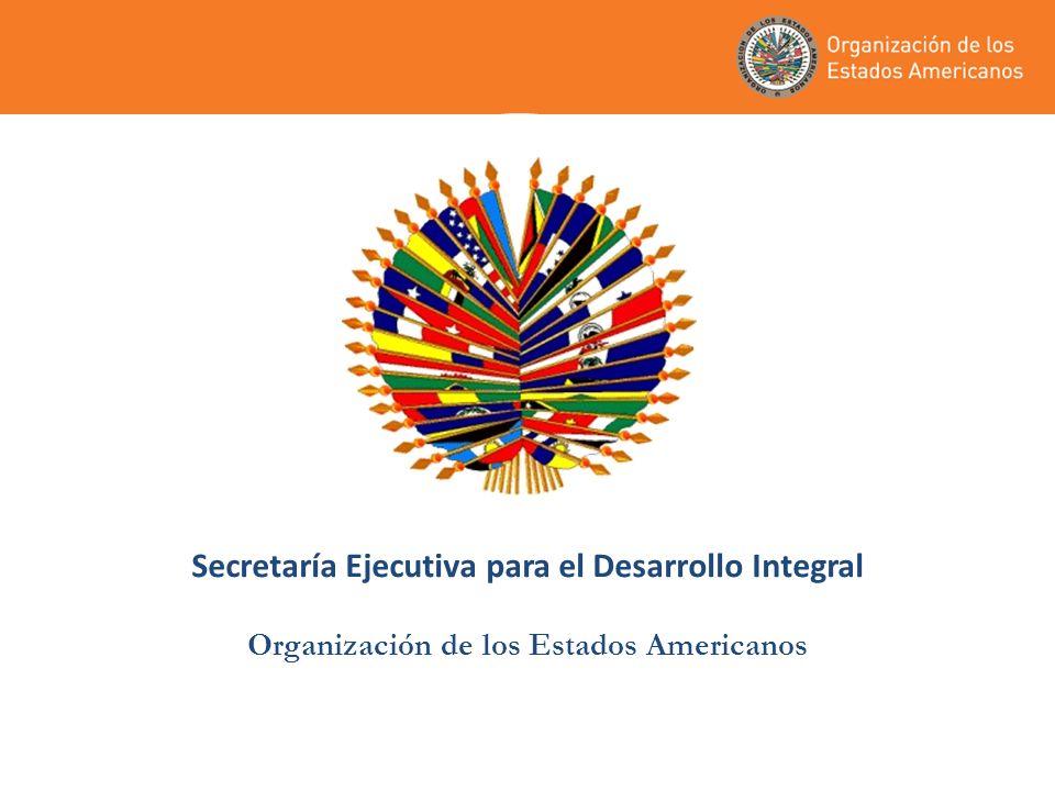 Secretaría Ejecutiva para el Desarrollo Integral Organización de los Estados Americanos