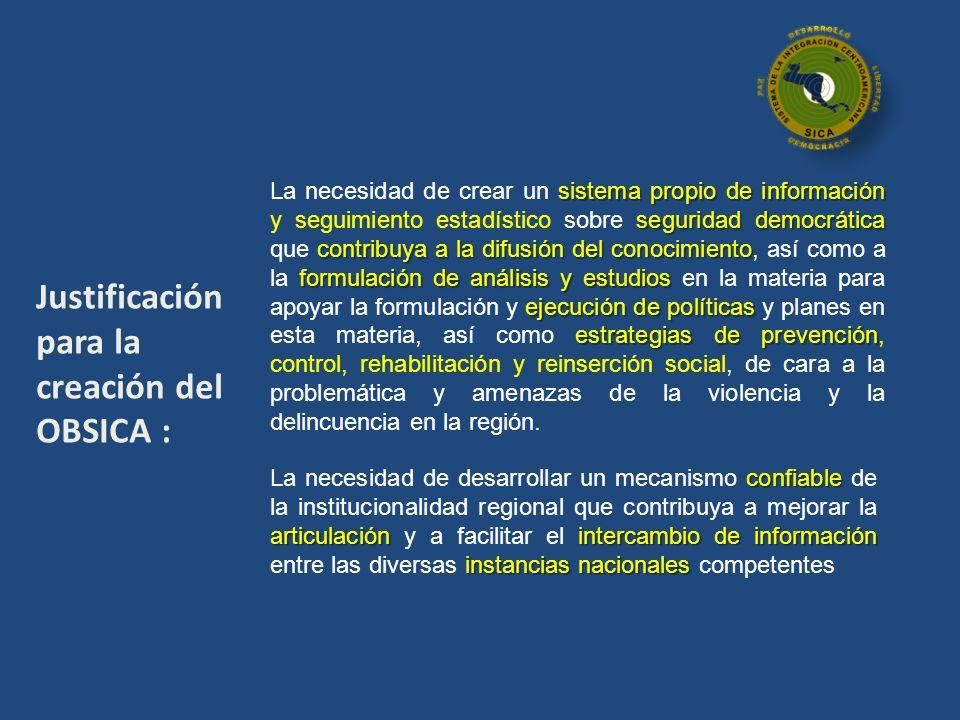 Justificación para la creación del OBSICA : confiable articulaciónintercambio de información instancias nacionales La necesidad de desarrollar un meca