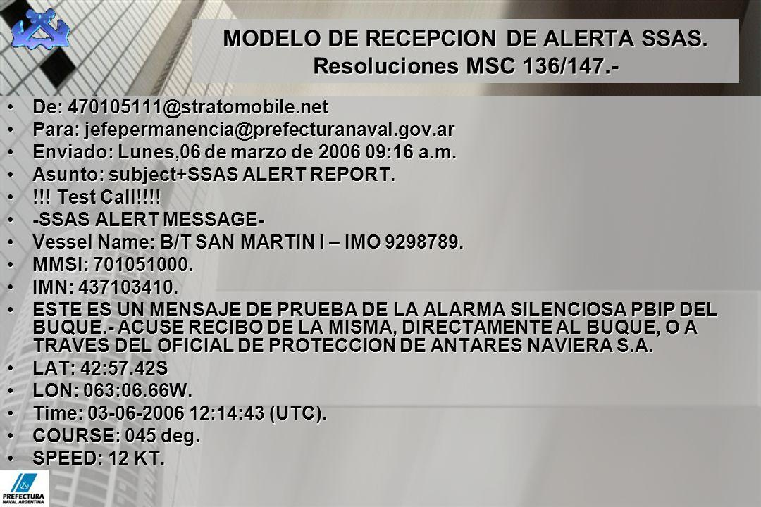MODELO DE RECEPCION DE ALERTA SSAS. Resoluciones MSC 136/147.- De: 470105111@stratomobile.netDe: 470105111@stratomobile.net Para: jefepermanencia@pref