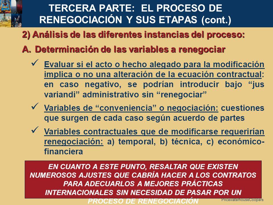 PricewaterhouseCoopers 2) Análisis de las diferentes instancias del proceso: A. Determinación de las variables a renegociar Evaluar si el acto o hecho