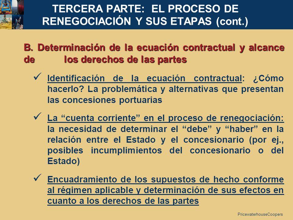 PricewaterhouseCoopers B. Determinación de la ecuación contractual y alcance de los derechos de las partes Identificación de la ecuación contractual: