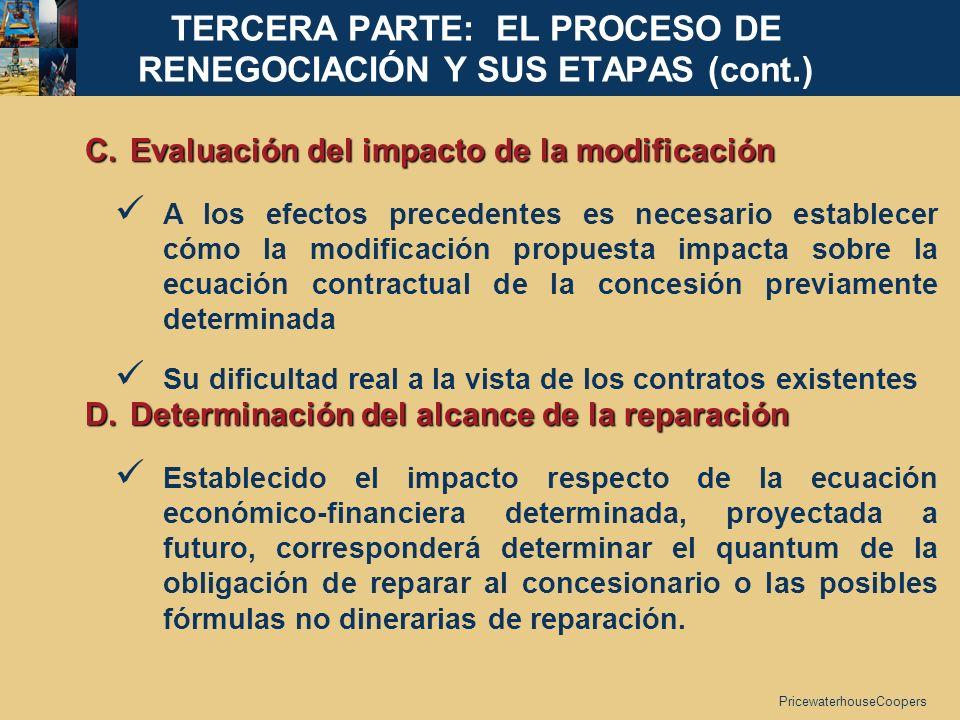 PricewaterhouseCoopers C. Evaluación del impacto de la modificación A los efectos precedentes es necesario establecer cómo la modificación propuesta i