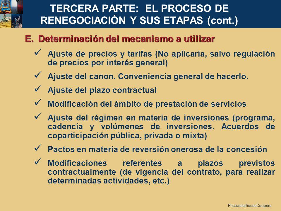 PricewaterhouseCoopers E. Determinación del mecanismo a utilizar Ajuste de precios y tarifas (No aplicaría, salvo regulación de precios por interés ge