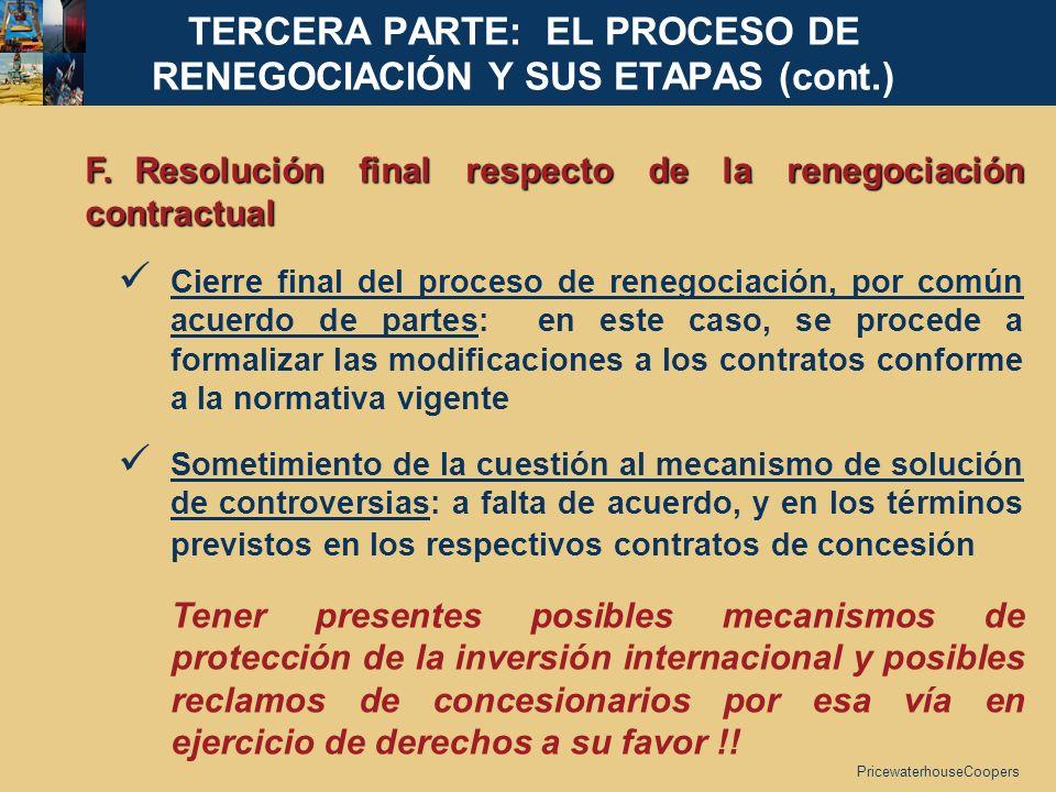 PricewaterhouseCoopers F. Resolución final respecto de la renegociación contractual Cierre final del proceso de renegociación, por común acuerdo de pa