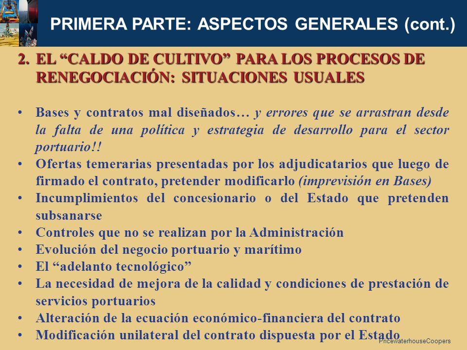 PricewaterhouseCoopers 2.EL CALDO DE CULTIVO PARA LOS PROCESOS DE RENEGOCIACIÓN: SITUACIONES USUALES Bases y contratos mal diseñados… y errores que se