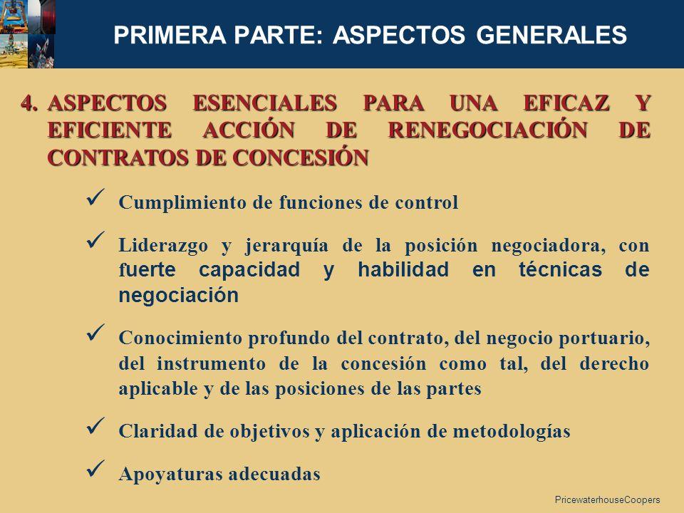 PricewaterhouseCoopers PRIMERA PARTE: ASPECTOS GENERALES 4.ASPECTOS ESENCIALES PARA UNA EFICAZ Y EFICIENTE ACCIÓN DE RENEGOCIACIÓN DE CONTRATOS DE CON