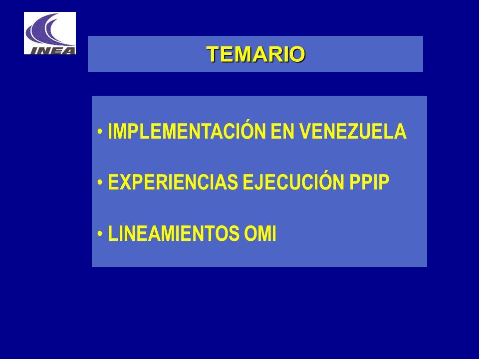 IMPLEMENTACIÓN EN VENEZUELA EXPERIENCIAS EJECUCIÓN PPIP LINEAMIENTOS OMI TEMARIO