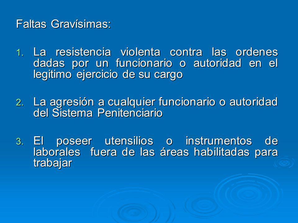 Faltas Gravísimas: 1. La resistencia violenta contra las ordenes dadas por un funcionario o autoridad en el legitimo ejercicio de su cargo 2. La agres