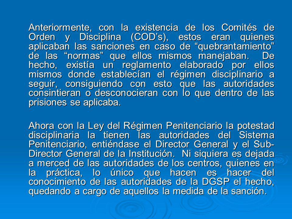 Anteriormente, con la existencia de los Comités de Orden y Disciplina (CODs), estos eran quienes aplicaban las sanciones en caso de quebrantamiento de
