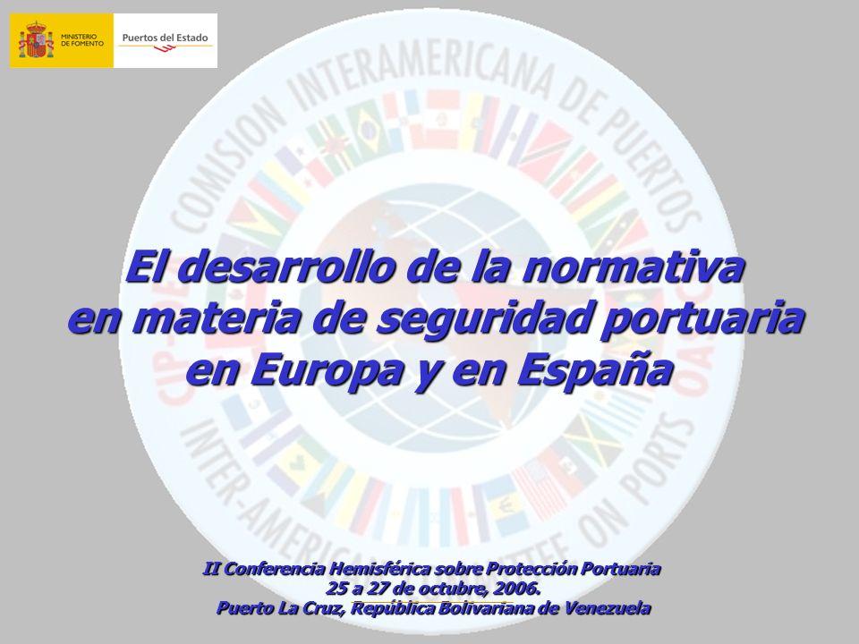 II Conferencia Hemisférica sobre Protección Portuaria 25 a 27 de octubre, 2006. 25 a 27 de octubre, 2006. Puerto La Cruz, República Bolivariana de Ven