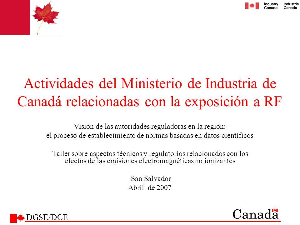 Actividades del Ministerio de Industria de Canadá relacionadas con la exposición a RF Visión de las autoridades reguladoras en la región: el proceso d