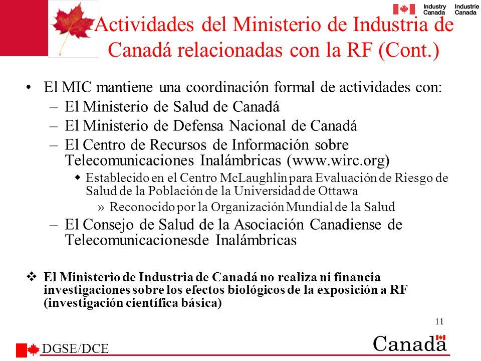 11 Actividades del Ministerio de Industria de Canadá relacionadas con la RF (Cont.) El MIC mantiene una coordinación formal de actividades con: –El Mi
