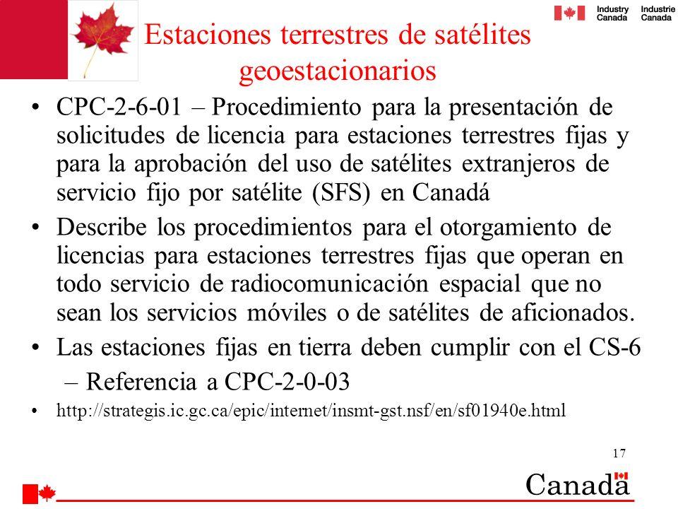 17 Estaciones terrestres de satélites geoestacionarios CPC-2-6-01 – Procedimiento para la presentación de solicitudes de licencia para estaciones terr