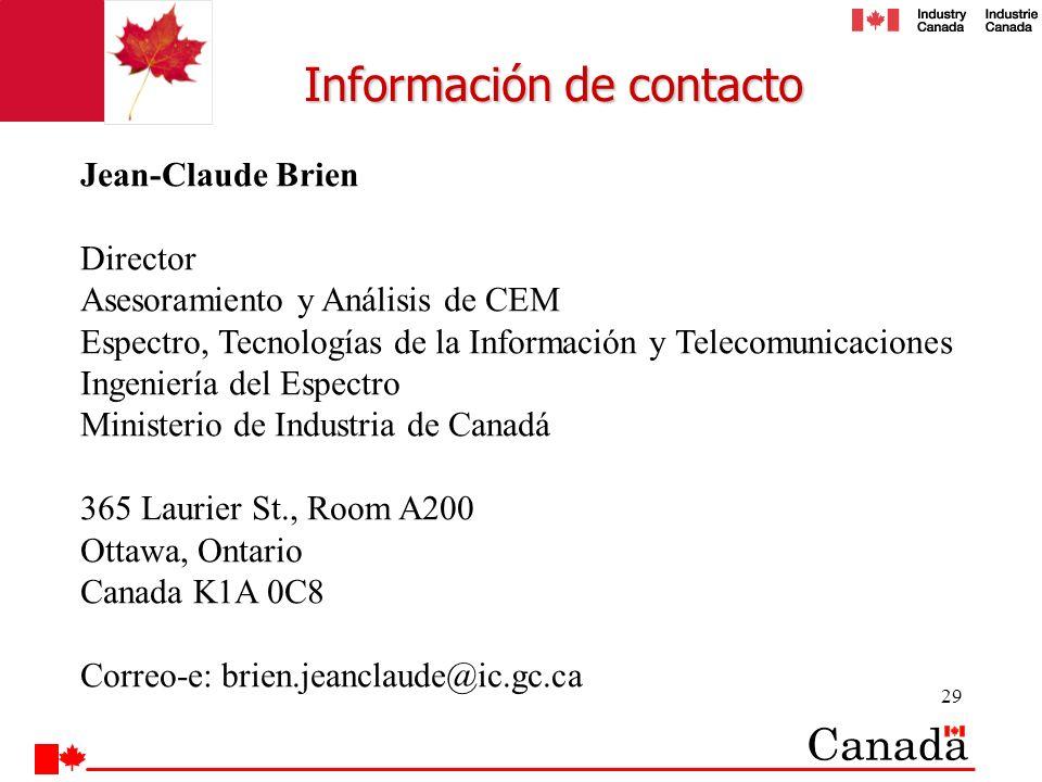 29 Información de contacto Jean-Claude Brien Director Asesoramiento y Análisis de CEM Espectro, Tecnologías de la Información y Telecomunicaciones Ing