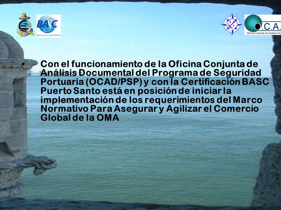 Con el funcionamiento de la Oficina Conjunta de Análisis Documental del Programa de Seguridad Portuaria (OCAD/PSP) y con la Certificación BASC Puerto