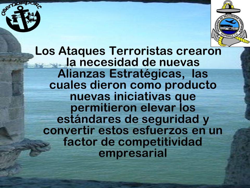 Los Ataques Terroristas crearon la necesidad de nuevas Alianzas Estratégicas, las cuales dieron como producto nuevas iniciativas que permitieron elevar los estándares de seguridad y convertir estos esfuerzos en un factor de competitividad empresarial
