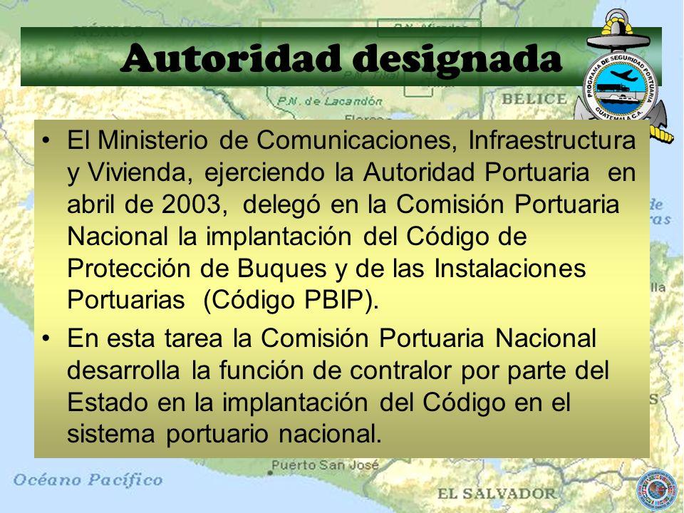 Autoridad designada El Ministerio de Comunicaciones, Infraestructura y Vivienda, ejerciendo la Autoridad Portuaria en abril de 2003, delegó en la Comi