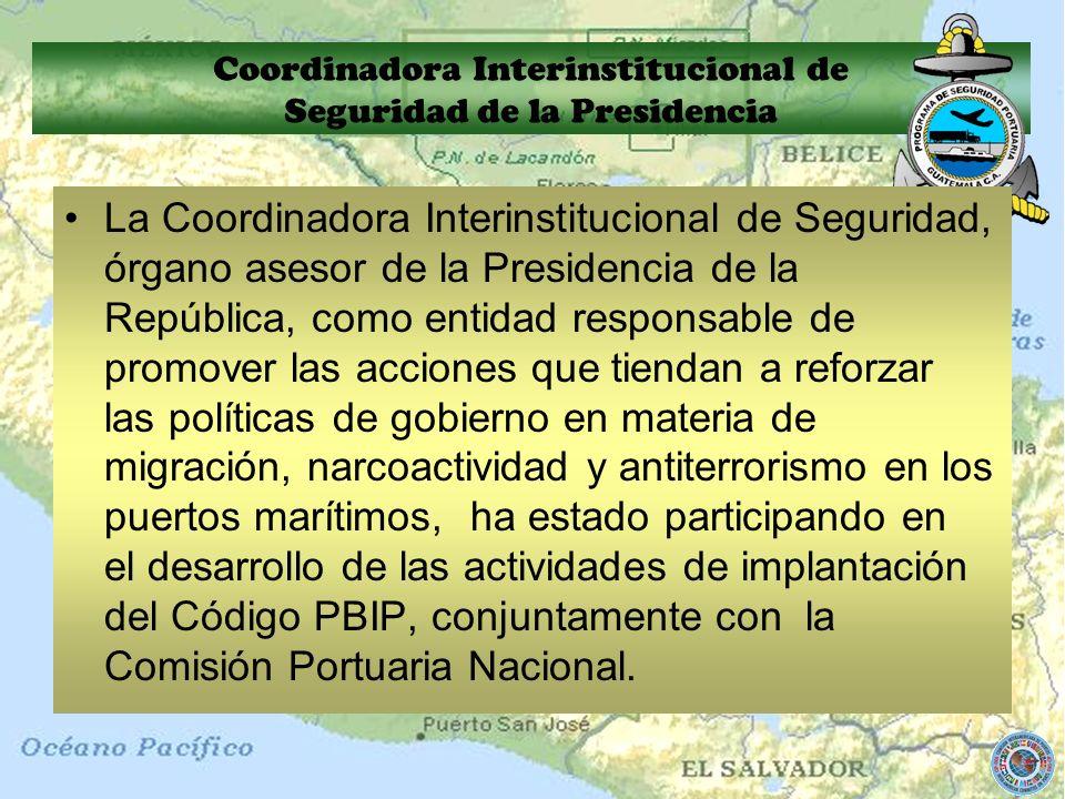 Coordinadora Interinstitucional de Seguridad de la Presidencia La Coordinadora Interinstitucional de Seguridad, órgano asesor de la Presidencia de la