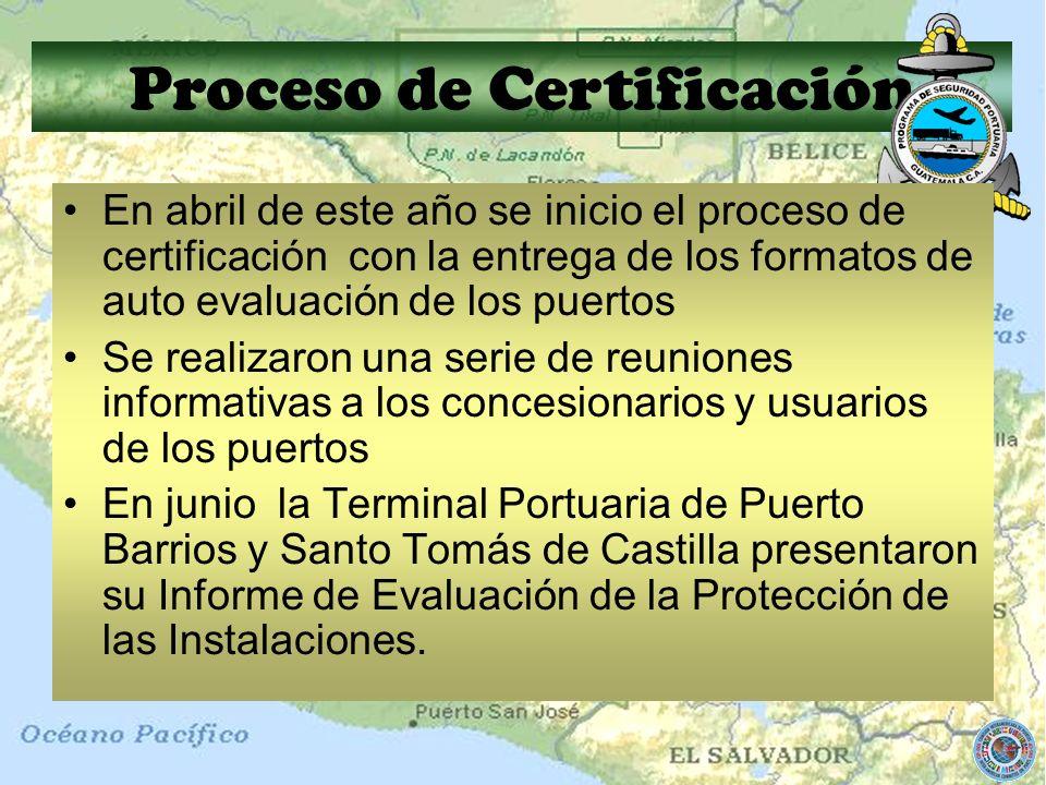 Proceso de Certificación En abril de este año se inicio el proceso de certificación con la entrega de los formatos de auto evaluación de los puertos S