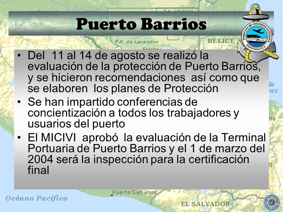 Puerto Barrios Del 11 al 14 de agosto se realizó la evaluación de la protección de Puerto Barrios, y se hicieron recomendaciones así como que se elabo