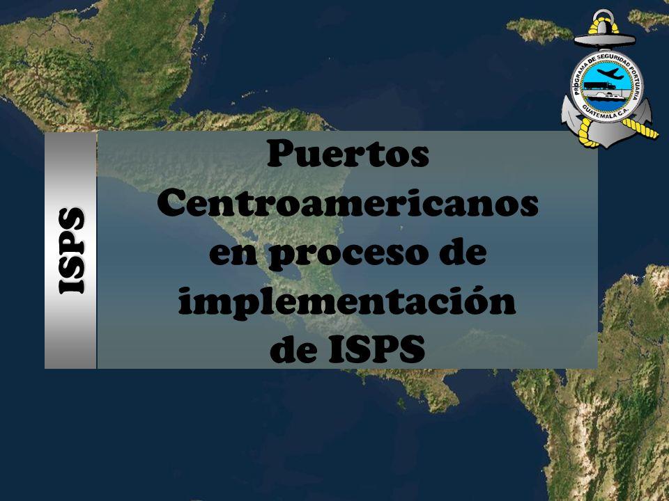 Puertos Centroamericanos en proceso de implementación de ISPS ISPS