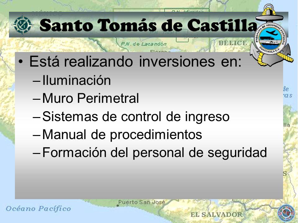 Santo Tomás de Castilla Está realizando inversiones en: –Iluminación –Muro Perimetral –Sistemas de control de ingreso –Manual de procedimientos –Forma