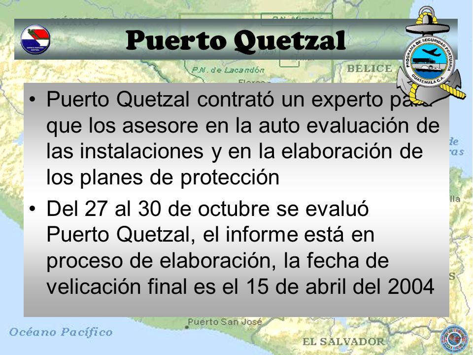 Puerto Quetzal Puerto Quetzal contrató un experto para que los asesore en la auto evaluación de las instalaciones y en la elaboración de los planes de