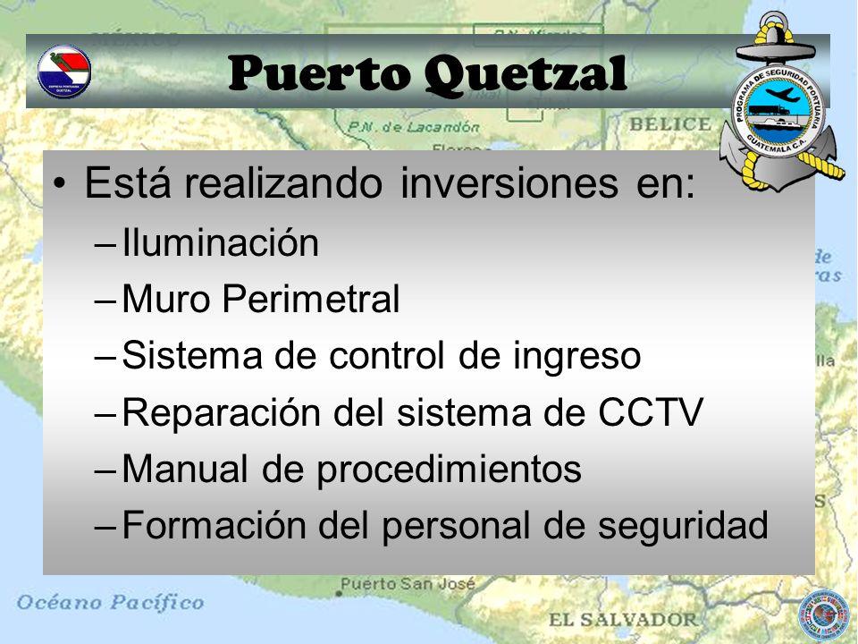 Puerto Quetzal Está realizando inversiones en: –Iluminación –Muro Perimetral –Sistema de control de ingreso –Reparación del sistema de CCTV –Manual de