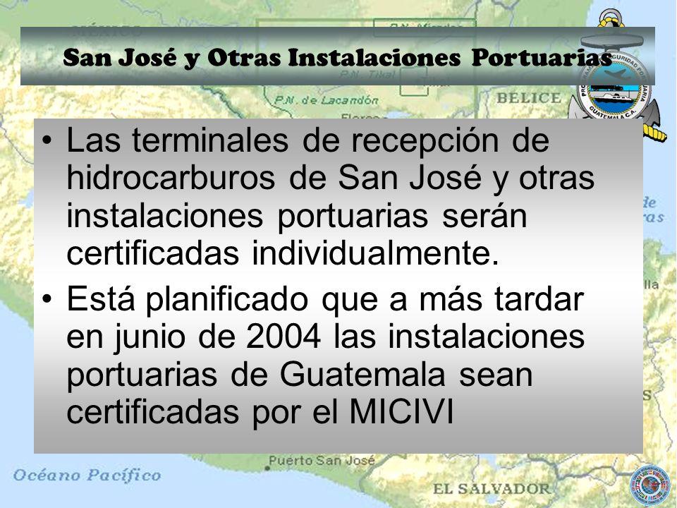Las terminales de recepción de hidrocarburos de San José y otras instalaciones portuarias serán certificadas individualmente. Está planificado que a m
