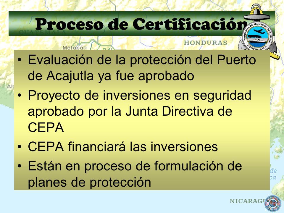 Proceso de Certificación Evaluación de la protección del Puerto de Acajutla ya fue aprobado Proyecto de inversiones en seguridad aprobado por la Junta