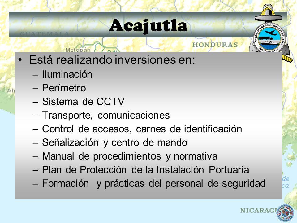 Acajutla Está realizando inversiones en: –Iluminación –Perímetro –Sistema de CCTV –Transporte, comunicaciones –Control de accesos, carnes de identific