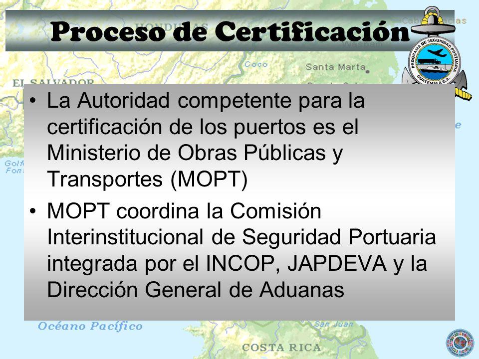 Proceso de Certificación La Autoridad competente para la certificación de los puertos es el Ministerio de Obras Públicas y Transportes (MOPT) MOPT coo