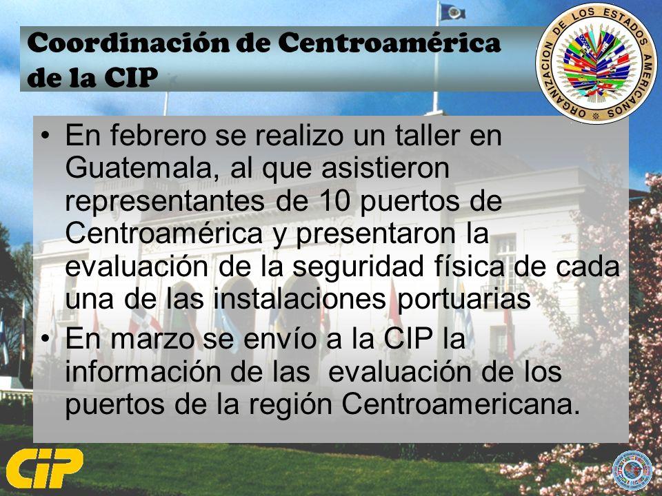Coordinación de Centroamérica de la CIP En febrero se realizo un taller en Guatemala, al que asistieron representantes de 10 puertos de Centroamérica