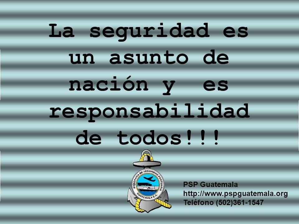 La seguridad es un asunto de nación y es responsabilidad de todos!!! PSP Guatemala http://www.pspguatemala.org Teléfono (502)361-1547