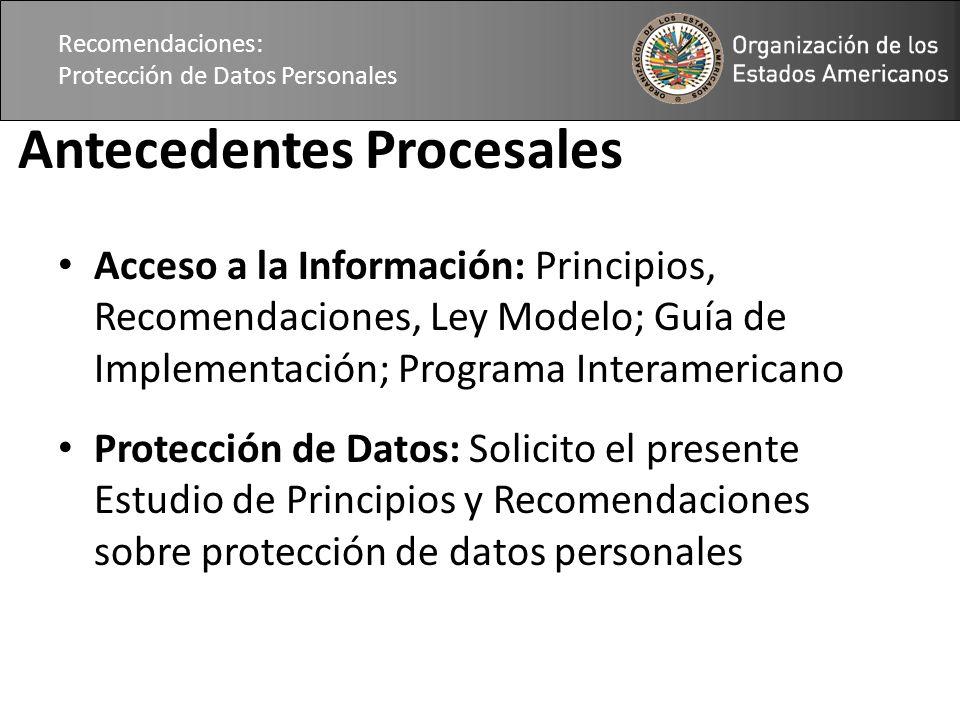 Recomendaciones: Protección de Datos Personales Antecedentes Procesales Acceso a la Información: Principios, Recomendaciones, Ley Modelo; Guía de Implementación; Programa Interamericano Protección de Datos: Solicito el presente Estudio de Principios y Recomendaciones sobre protección de datos personales