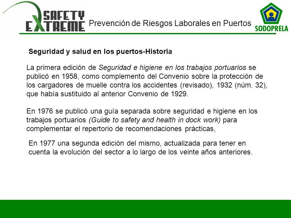 Prevención de Riesgos Laborales en Puertos Seguridad y salud en los puertos-Historia La primera edición de Seguridad e higiene en los trabajos portuar