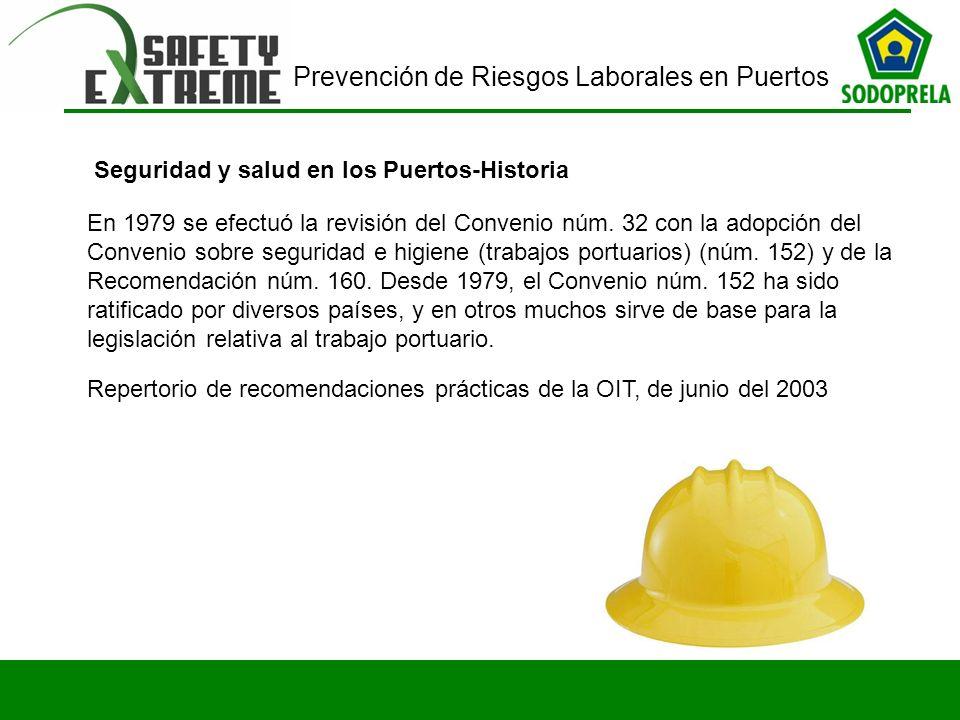 Prevención de Riesgos Laborales en Puertos Seguridad y salud en los Puertos-Historia En 1979 se efectuó la revisión del Convenio núm. 32 con la adopci