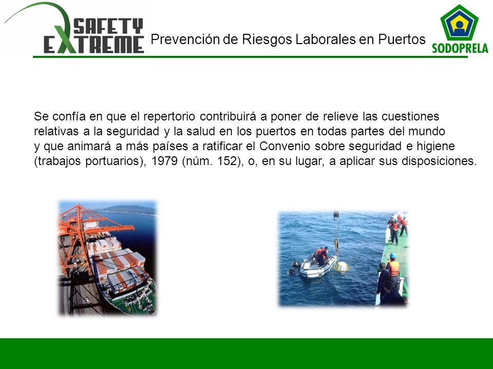 Prevención de Riesgos Laborales en Puertos Se confía en que el repertorio contribuirá a poner de relieve las cuestiones relativas a la seguridad y la