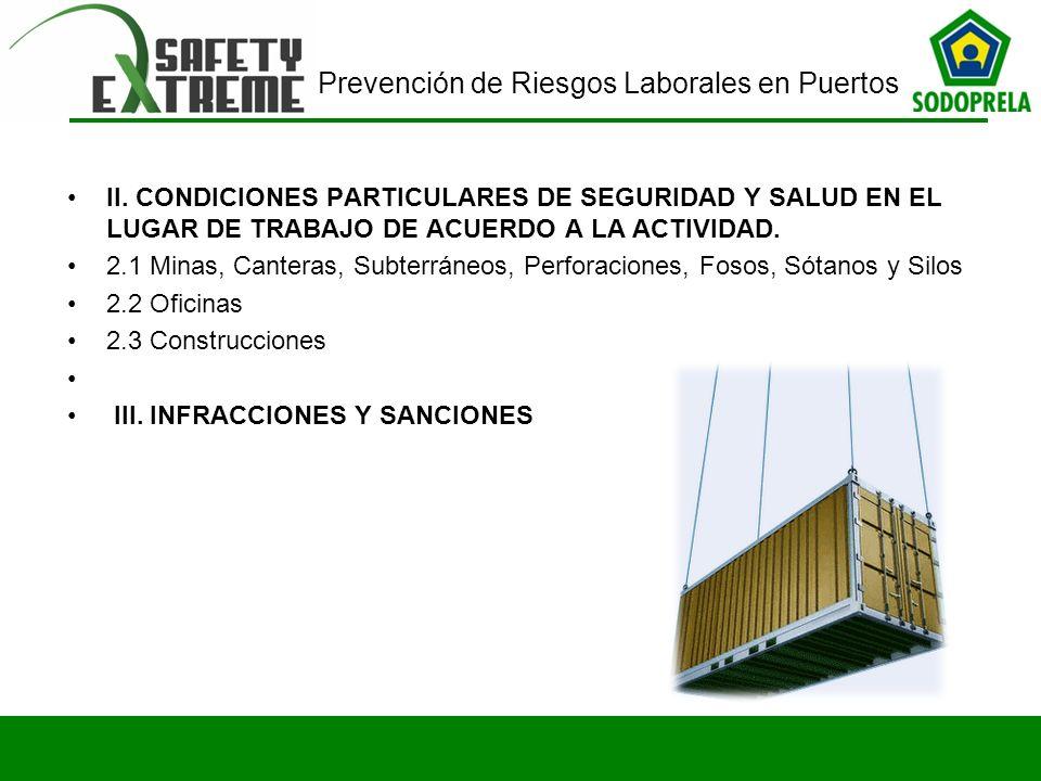 Prevención de Riesgos Laborales en Puertos II. CONDICIONES PARTICULARES DE SEGURIDAD Y SALUD EN EL LUGAR DE TRABAJO DE ACUERDO A LA ACTIVIDAD. 2.1 Min
