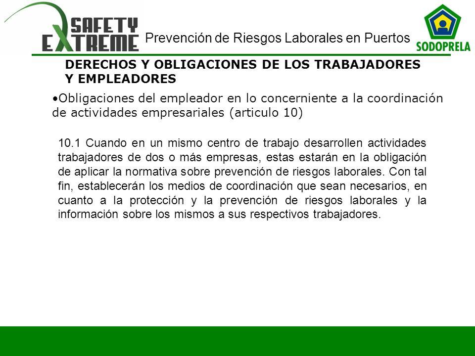 Prevención de Riesgos Laborales en Puertos DERECHOS Y OBLIGACIONES DE LOS TRABAJADORES Y EMPLEADORES Obligaciones del empleador en lo concerniente a l
