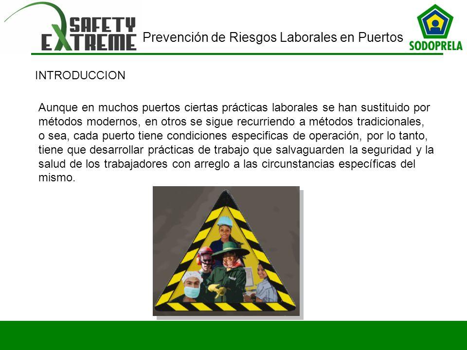 Prevención de Riesgos Laborales en Puertos Conclusiones Adecuar las legislaciones locales de seguridad y salud para cubrir las realidades especificas de las operaciones portuarias.