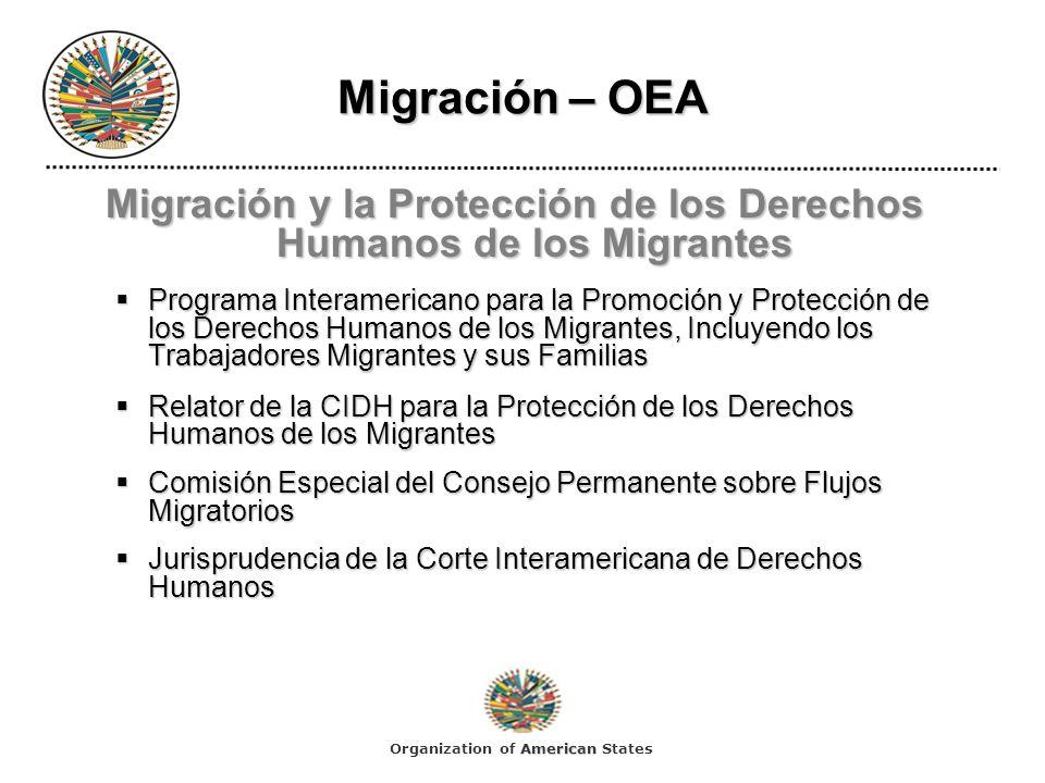 Migración – OEA Migración y la Protección de los Derechos Humanos de los Migrantes Programa Interamericano para la Promoción y Protección de los Derec