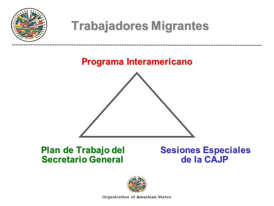 Trabajadores Migrantes Programa Interamericano Plan de Trabajo delSesiones Especiales Plan de Trabajo delSesiones Especiales Secretario Generalde la C