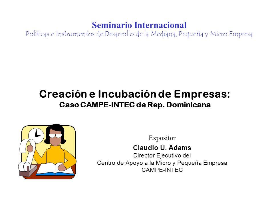 PROGRAMA CREACION DE EMPRESAS Objetivo Básico Generación de empleos estables a través de la creación de nuevas empresas mediante el desarrollo del potencial empresarial y la incubación de negocios.