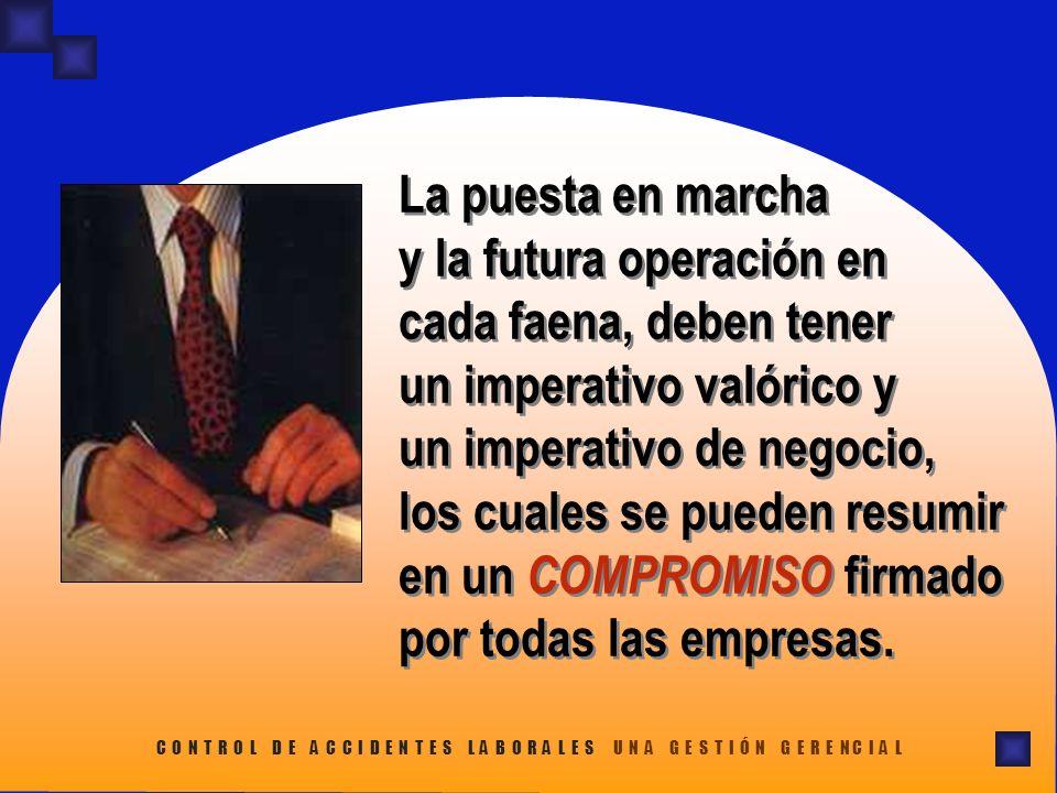 La puesta en marcha y la futura operación en cada faena, deben tener un imperativo valórico y un imperativo de negocio, los cuales se pueden resumir e