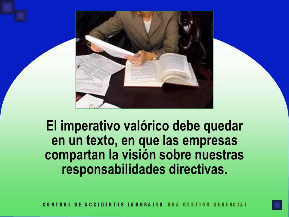 El imperativo valórico debe quedar en un texto, en que las empresas compartan la visión sobre nuestras responsabilidades directivas. C O N T R O L D E